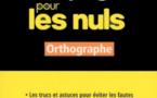 LE LIVRE DE LA SEMAINE : Déjouer les pièges (pour les nuls) : orthographe